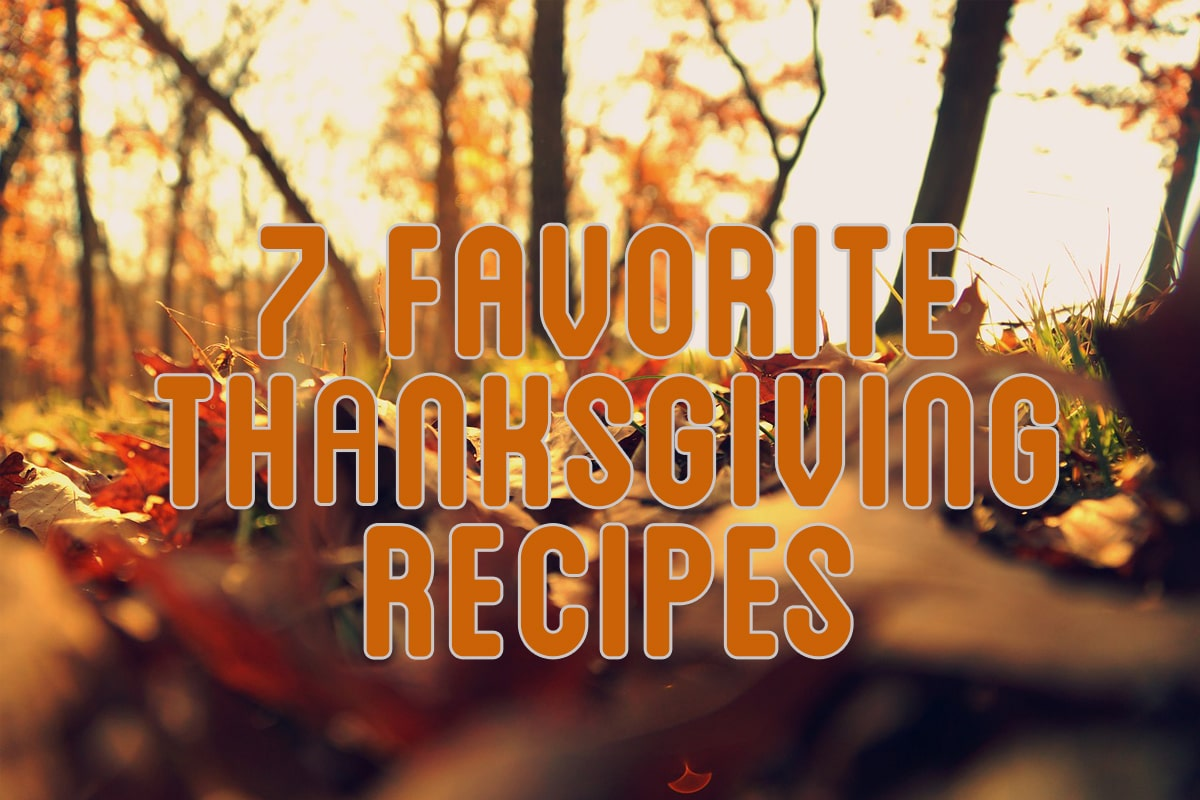 7 of our favorite thanksgiving recipes